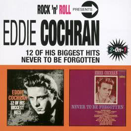 12 Of His Biggest Hits/Never To Be Forgotten 2003 Eddie Cochran