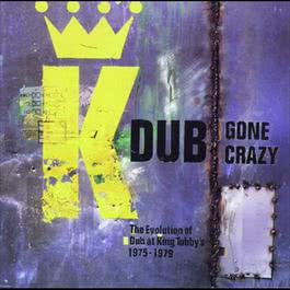 Dub Gone Crazy 2006 King Tubby