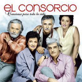 Canciones Para Toda La Vida 2007 El Consorcio