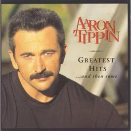 Greatest Hits And Then Some 1995 Aaron Tippin