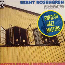 Swedish Jazz Masters: Notes From Underground 2008 Bernt Rosengren