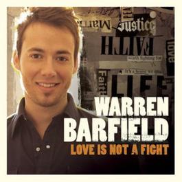 Love Is Not A Fight 2008 Warren Barfield