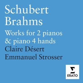 Schubert: & Brahms: Works for Piano Duet and 2 Pianos 2005 Claire Desert