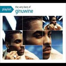 Playlist: The Very Best Of Ginuwine 2008 Ginuwine
