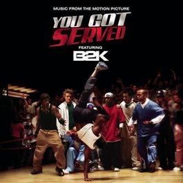 """ฟังเพลงอัลบั้ม B2K Presents """"You Got Served"""" Soundtrack"""