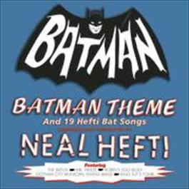 Batman Theme & Other Bat Songs (Expanded Edition) 2008 Neal Hefti & his Orchestra and Chorus