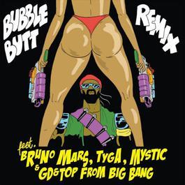 Bubble Butt Remix (feat. Bruno Mars, GD & T.O.P, Tyga & Mystic) 2013 Major Lazer