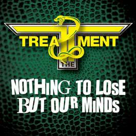 Nothing To Lose But Our Minds 2012 The Treatment
