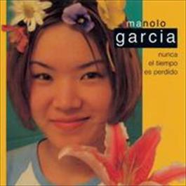 Nunca El Tiempo Es Perdido 2008 Manolo Garcia
