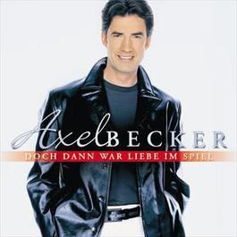Doch Dann War Liebe Im Spiel 2004 Axel Becker