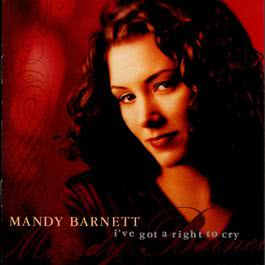 I've Got A Right To Cry 2010 Mandy Barnett