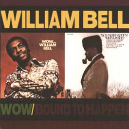 Wow.../Bound To Happen 1997 William Bell