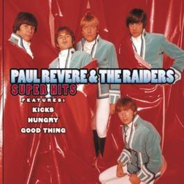 Super Hits 2000 Paul Revere; The Raiders