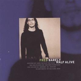 Barely Half Alive 1998 Fred Johanson