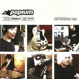 Permanently High 2002 Popium