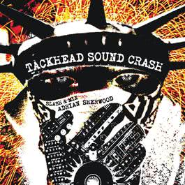 Tackhead Sound Crash Slash And Mix Adrian Sherwood 2006 Various Artists