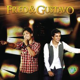 Fred & Gustavo - Então Valeu (Ao Vivo) 2011 Fred & Gustavo