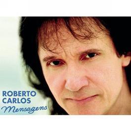 Roberto Carlos - Mensagens 2007 Roberto Carlos