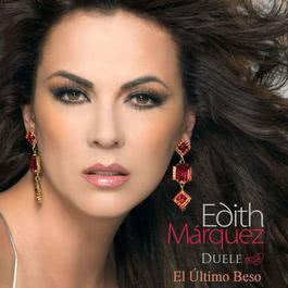 El Último Beso 2013 Edith Marquez