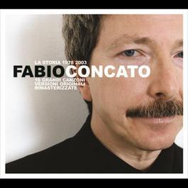 La Storia 1978 - 2003 2008 Fabio Concato