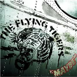 Maybe (album version) 2010 The Flying Tigers