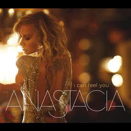 I Can Feel You 2008 Anastacia