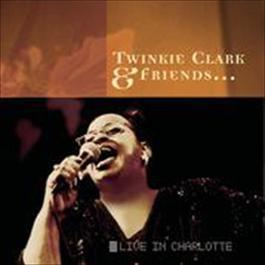 Twinkie Clark & Friends... Live In Charlotte 2015 Twinkie Clark
