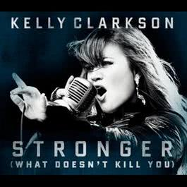 Stronger (What Doesn't Kill You) 2012 Kelly Clarkson