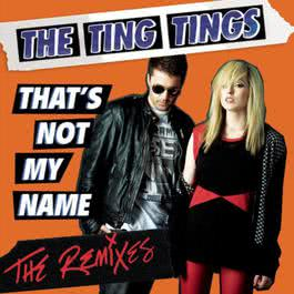 That's Not My Name 2008 The Ting Tings; Wale