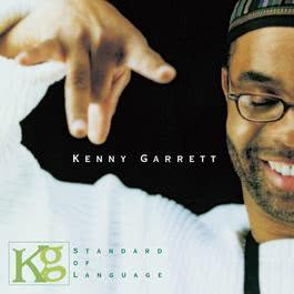 Standard Of Language 2005 Kenny Garrett