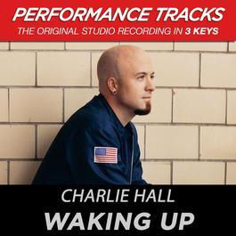 Waking Up (Performance Tracks) - EP 2009 Charlie Hall