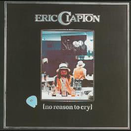 No Reason To Cry 1999 Eric Clapton