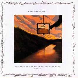 More Great Dirt: The Best Of The Nitty Gritty Dirt Band 2010 Nitty Gritty Dirt Band