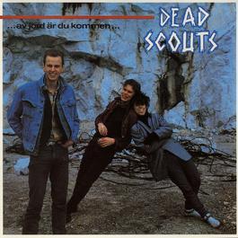 Av jord är du kommen 2011 Dead Scouts
