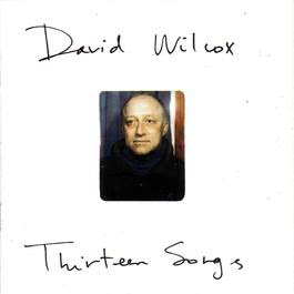 Thirteen Songs 2006 David Wilcox
