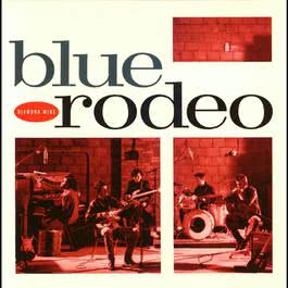 Diamond Mine 1989 Blue Rodeo