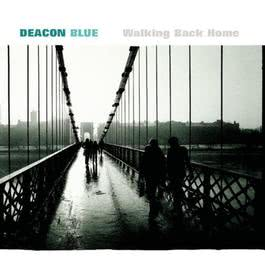 Walking Back Home 1999 Deacon Blue