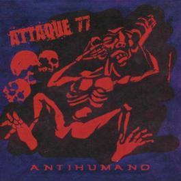 Antihumano 2003 Attaque 77