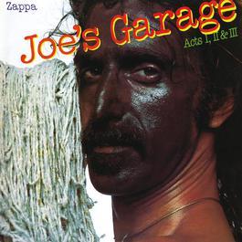 Joe's Garage Acts I, II & III 2012 Frank Zappa