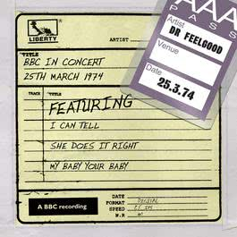 Dr Feelgood - BBC In Concert (25th March 1974) 2011 Dr. Feelgood