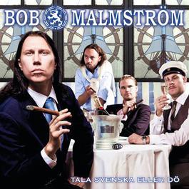 Tala Svenska Eller Dö 2011 Bob Malmström