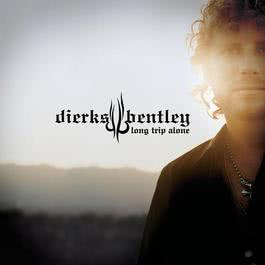 Long Trip Alone 2006 Dierks Bentley