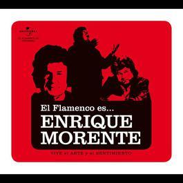 El Flamenco Es... Enrique  Morente 2012 Enrique Morente