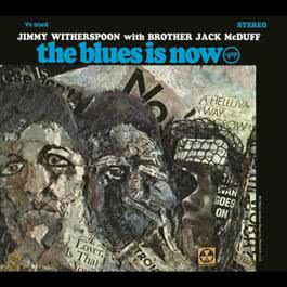 The Blues Is Now 1967 Jimmy Witherspoon