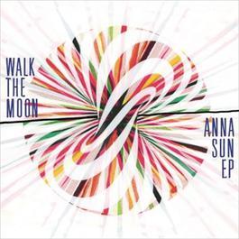 Anna Sun EP 2012 Walk The Moon