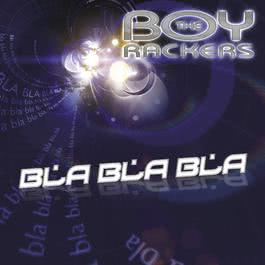 Bla Bla Bla 2005 The Boy Rackers