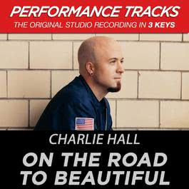 On The Road To Beautiful (Performance Tracks) - EP 2009 Charlie Hall