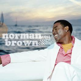 West Coast Coolin' (Album Version) 2004 Norman Brown