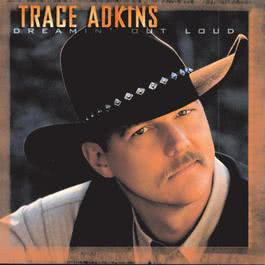 Dreamin' Out Loud 1996 Trace Adkins
