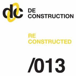 Deconstruction Reconstructed 013 2011 Various Artists